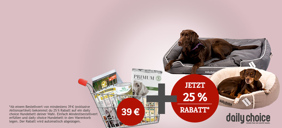 Ab einem Bestellwert von 39€ bekommst du 25% Rabatt auf ein daily choice Hundebett deiner Wahl