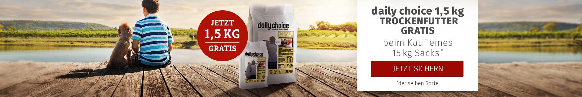 daily choice Trockenfutter Aktion - 15kg Sack kaufen & 1,5kg derselben Sorte gratis erhalten